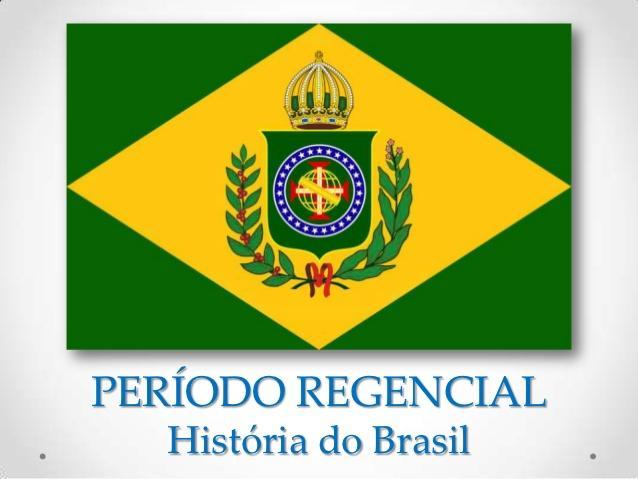 Período Regencial 1831-1840