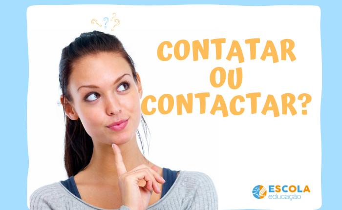Contatar ou contactar