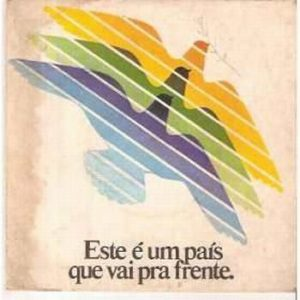 """""""Este é um país que vai pra frente"""" - Milagre Econômico Brasileiro"""