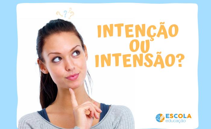 Intenção ou intenssão