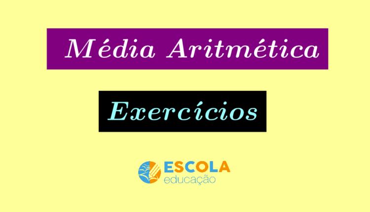 Média aritmética - Exercícios