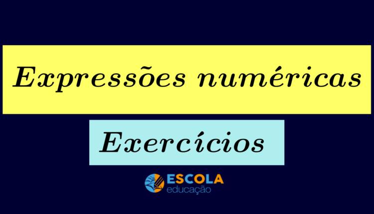 Exercícios de expressões numéricas