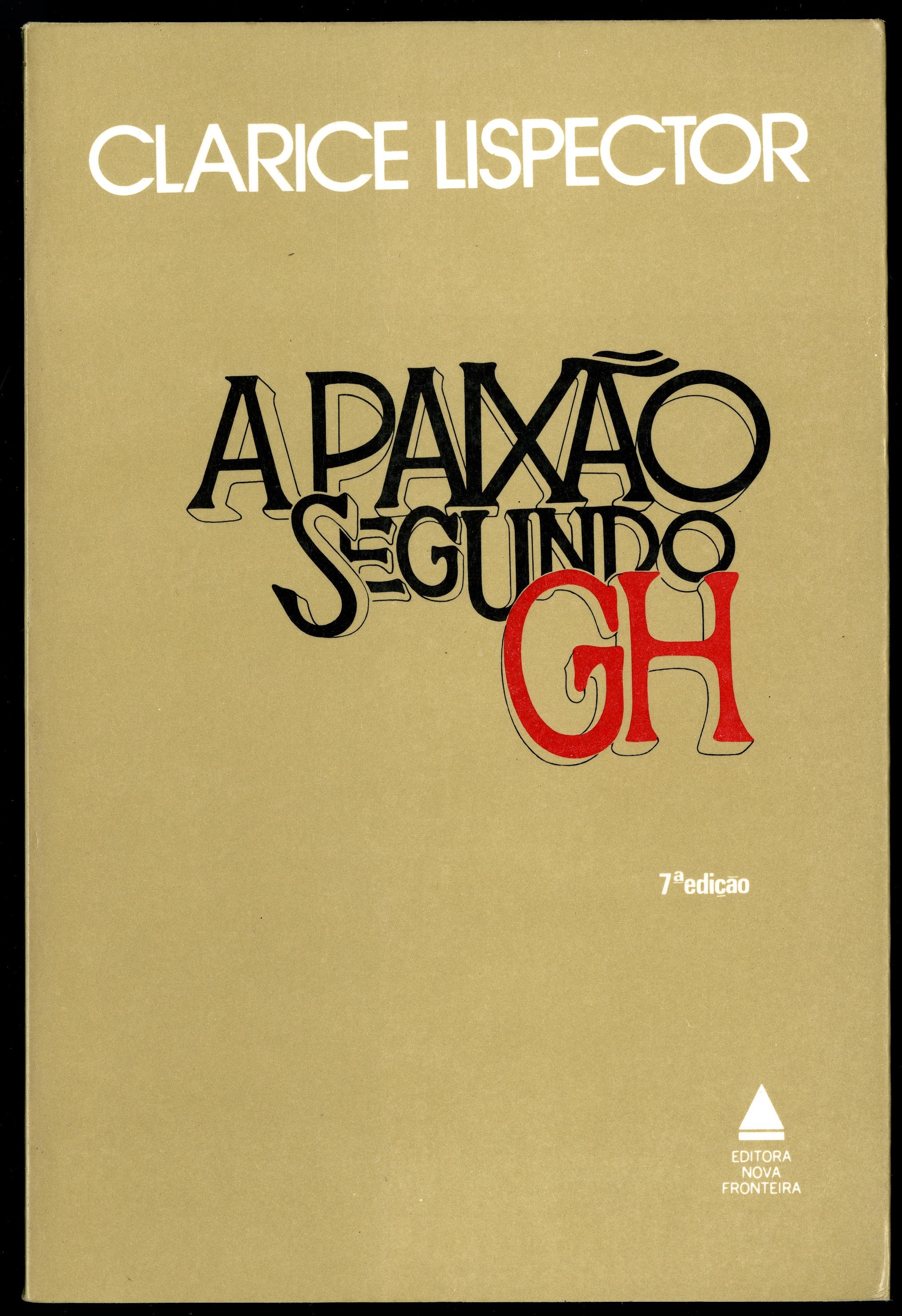 Romances importantes da literatura brasileira: A paixão segundo GH - Clarice Lispector