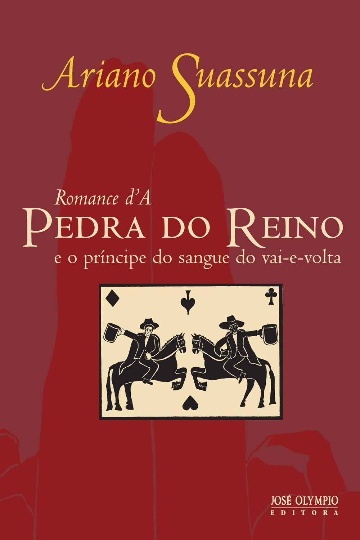Romances importantes da literatura brasileira: A pedra do reino - Aruano Suassuna