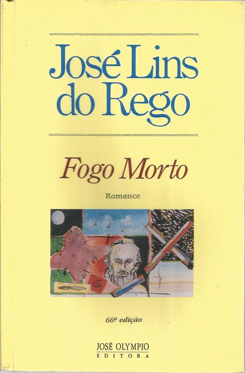 Romances importantes da literatura brasileira: Fogo Morto - José Lins do Rego