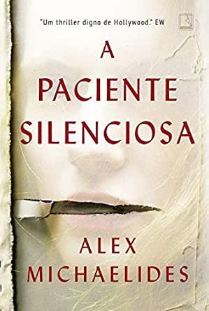 A Paciente Silenciosa (2019) –Alex Michaelides